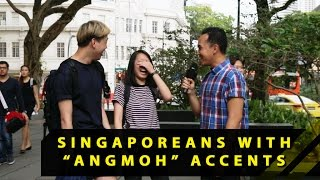 """What Do People Think Of Singaporeans With """"Angmoh"""" Accents? 
