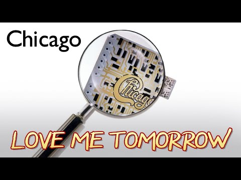 Chicago - Love me Tomarrow