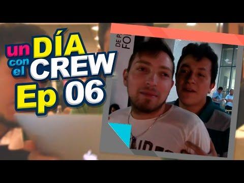 UN DIA CON EL CREW EP 6: