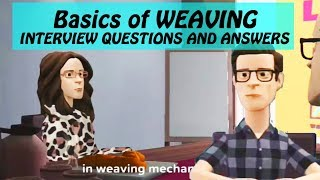 Basics of Weaving | Interview Questions and Answers for beginners