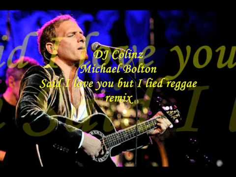 Dj Colinz - Michael Bolton - Said I Love You But I Lied Reggae Remix video
