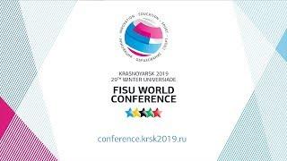 Welcome at the FISU World Conference - 29th Winter Universiade Krasnoyarsk 2019 - RUSSIA