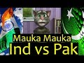 Tom Cat - Mauka Mauka Song for India Vs Pak Cricket Match Today - 18 Jun 2017