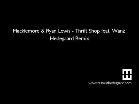 Macklemore - Thrift Shop (hedegaard Remix) video