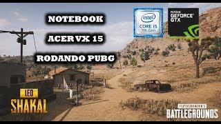 Notebook Acer VX 15 Rodando PUBG  -  GTX 1050 4GB