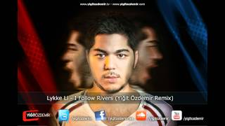 Lykke Li - I Follow Rivers (Yiğit Özdemir Remix)