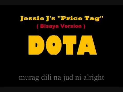 Jessie J's price Tag (bisaya Version) Dota video