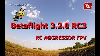 Betaflight 3.2.0 RC3 RC AGGRESSOR FPV