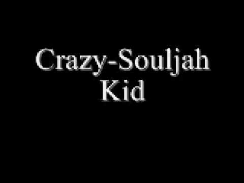 Crazy by Souljah Kid