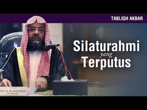 Syaikh Prof. DR. Ali bin Ghazi - Silaturahmi Yang Terputus