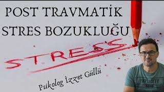 POST TRAVMATİK STRES BOZUKLUĞU (KIYASLA VE ANLA)