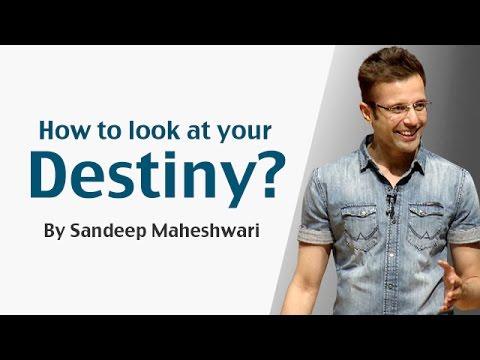 How to look at your Destiny? By Sandeep Maheshwari I Hindi