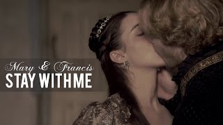 ► Reign || Mary & Francis - Stay with me