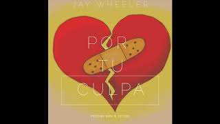 Jay Wheeler - Por Tu Culpa (Cover Audio)
