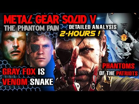 MGS5 Detailed Analysis - Phantoms of the PATRIOTS, GRAY FOX, S3 Origin, Mirror Therapy - 2 Hours!