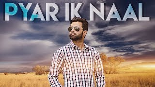 Pyar Ik Naal: Jogi Nohriya (Full Song) Anand Sharma | Soya Singh | Latest Punjabi Songs 2018