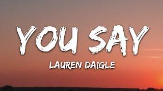 Download Lauren Daigle  You Say Lyrics MP3