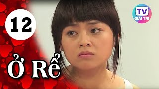 Ở Rể - Tập 12 | Phim Hay Việt Nam 2019