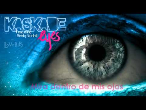 Kaskade - Eyes Ft. Mindy Gledhill (Traducida al Español) -
