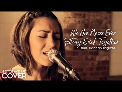 Taylor Swift - We Are Never Ever Getting Back Together (Boyce Avenue & Hannah Trigwell) on iTunes