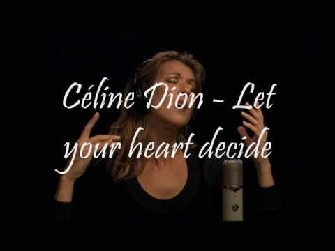Celine Dion - Let your heart decide