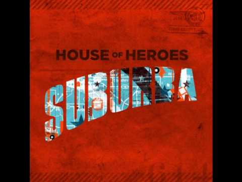 House Of Heroes - Somebody Knows