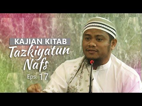 Kajian Rutin: Kitab Tazkiyatun Nafs 17 - Ustadz Amir As-Soronjy