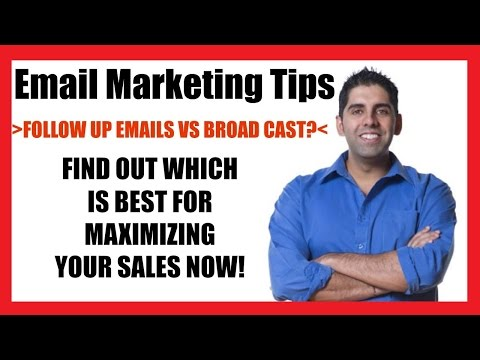 Email Marketing Tips - Follow up Emails VS Broadcasts Which is Best?