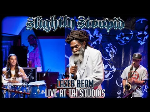 Lazer Beam - Slightly Stoopid (Live at Roberto's TRI Studios)