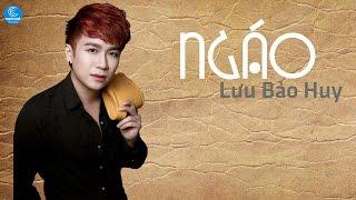Ngáo - Lưu Bảo Huy (Audio Official)