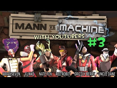MvM With YouTubers #3 | ArraySeven, FUNKe, Nate Fox, Red Robot, Grizzly Berry & Uncle Dane