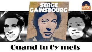 Watch Serge Gainsbourg Quand Tu Ty Mets video