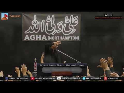 Europe's Largest Markazi Majlis 2019 - Zakir Ghulam Abbas Ratan (Lahore) – AGHA (Northampton)