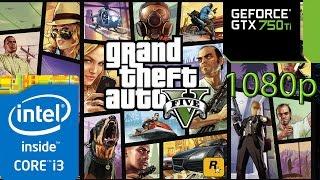 GTA 5 / V - i3 4150 - 8GB RAM - GTX 750 ti - 1080p