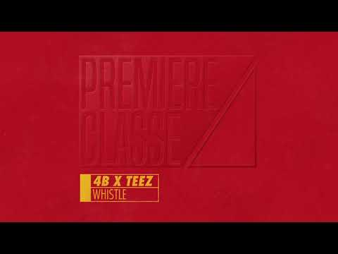 4B x TEEZ - Whistle [PREMIERE CLASSE 001]