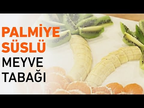 Palmiye Süslü Meyve Tabağı Tarifi | Meyve Tabağı Nasıl Hazırlanır?