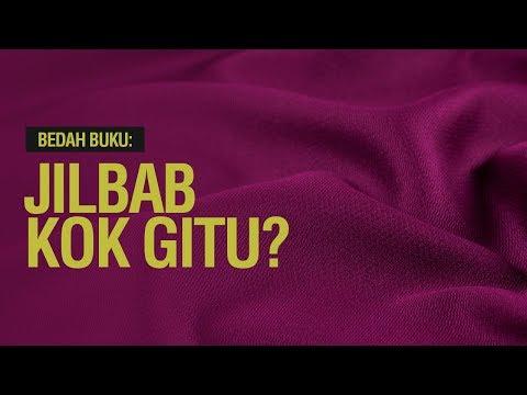 Bedah Buku Jilbab Kok Gitu ? - Ustadz Khairullah Anwar Luthfi