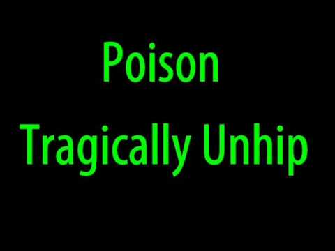 Poison - Tragically Unhip