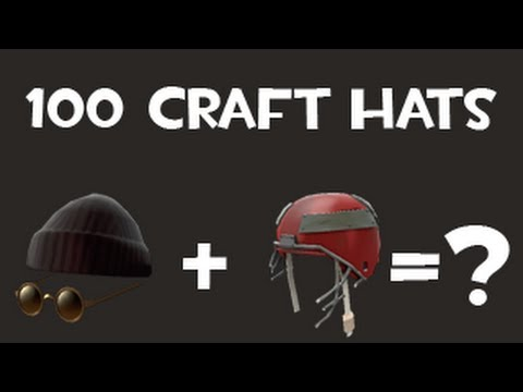 Team Fortress 2 Crafting 100 Hats Youtube