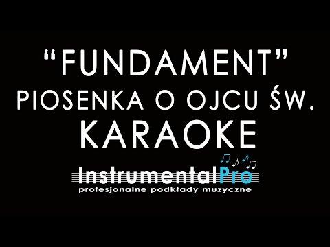Fundament - Piosenka O Ojcu Św. Janie Pawle II - Podkład - Karaoke - Instrumentalpro.pl