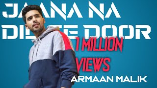 JANA NA DILSE DOOR Ft.Armaan Malik | HD VIDEO SONG | From #AMLWTOM Official