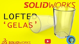 SolidWorks Tutorial Indonesia #048 (Eng Sub) - SolidWorks Lofted Feature 'Gelas (Glass)'