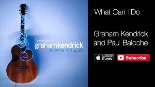 Watch Graham Kendrick What Can I Do video