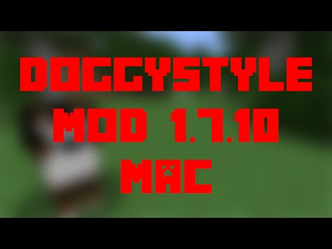 How to Install the DoggyStyle Mod for Minecraft 1.7.10 [Mac]