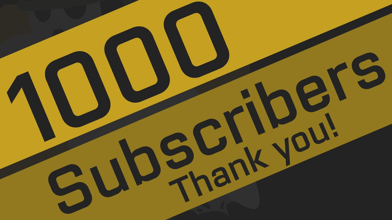 1000 subscribers special thank you all 3of4 7