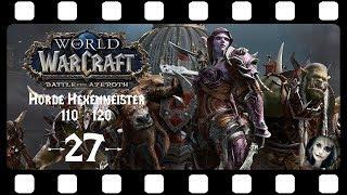 WORLD OF WARCRAFT 🗡 27: König Zwickizwack 🗡 LET'S PLAY BATTLE FOR AZEROTH HORDE