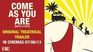 COME AS YOU ARE (Hasta La Vista) Original UK Theatrical Trailer