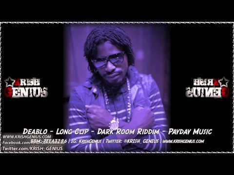 Deablo – Long Clip [dark Room Riddim] September 2014   Reggae, Dancehall, Bashment