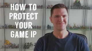 How to Protect Your Game IP