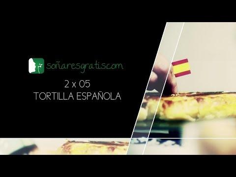 Soñar es gratis.2X05.Tortilla española